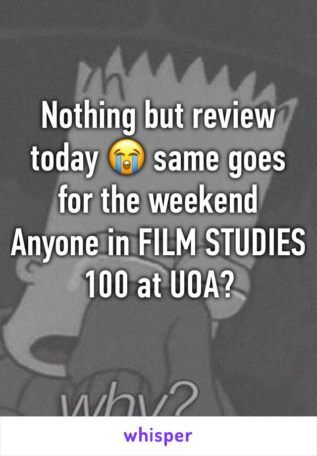Nothing but review today 😭 same goes for the weekend Anyone in FILM STUDIES 100 at UOA?