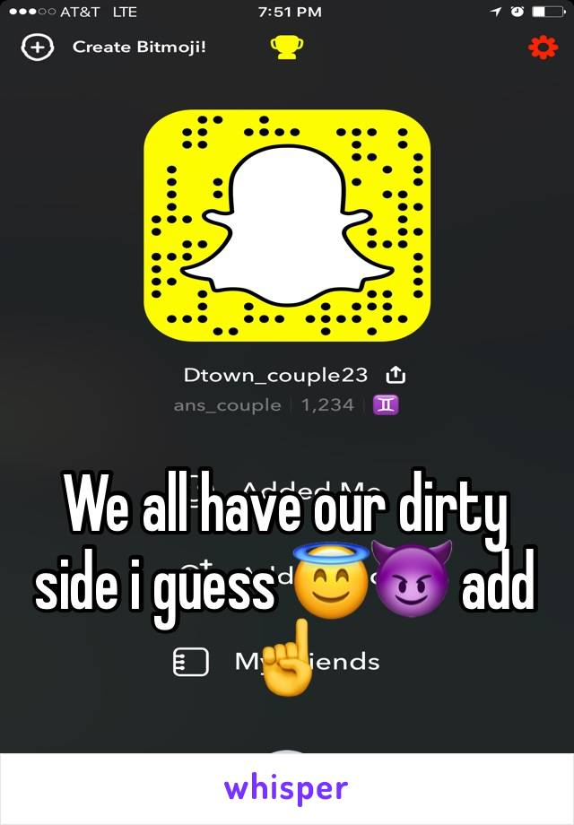 We all have our dirty side i guess 😇😈 add ☝️