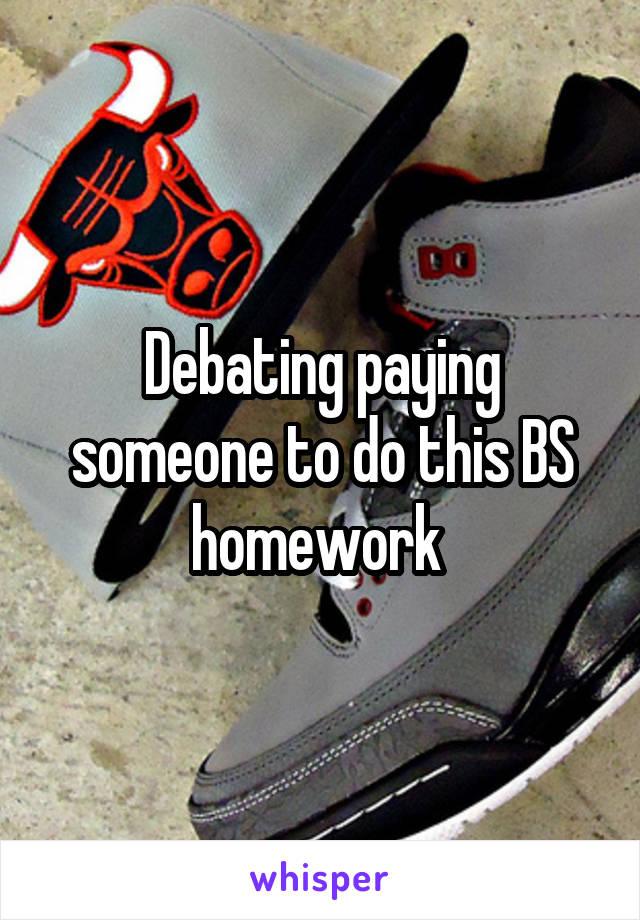 Debating paying someone to do this BS homework