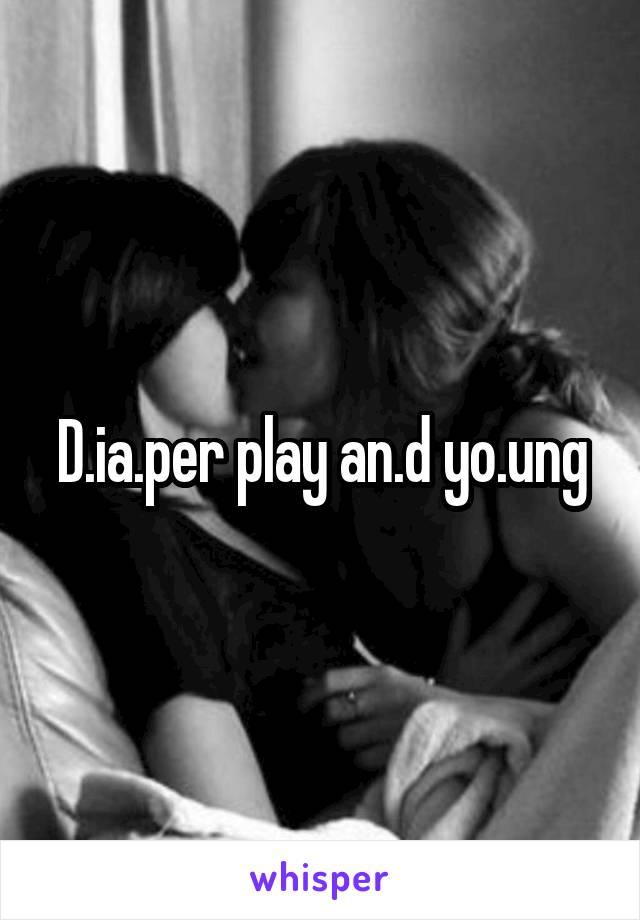 D.ia.per play an.d yo.ung
