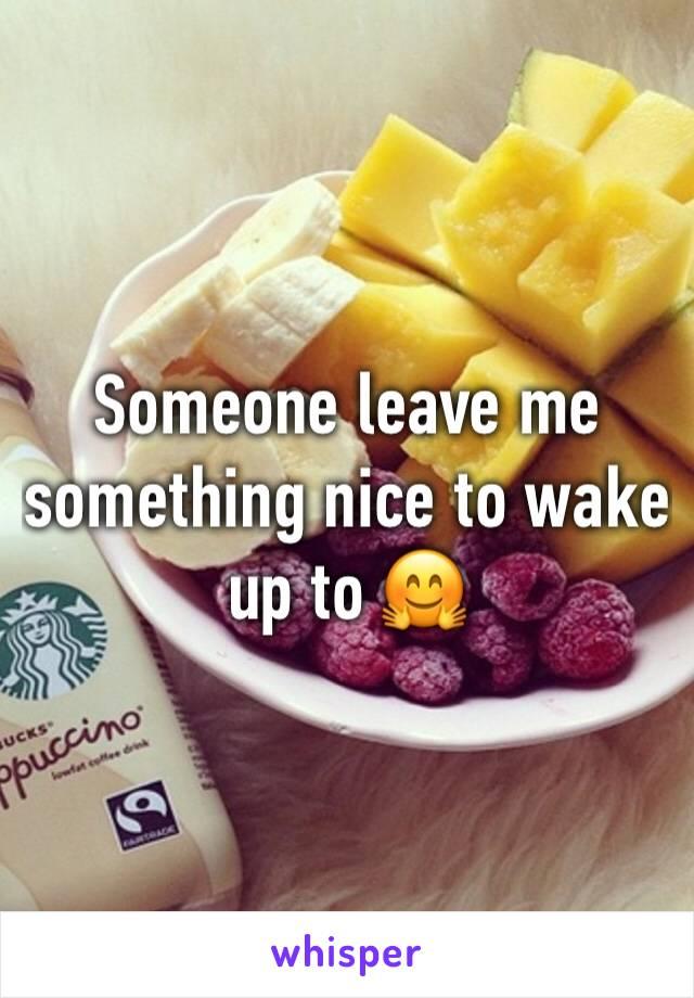 Someone leave me something nice to wake up to 🤗