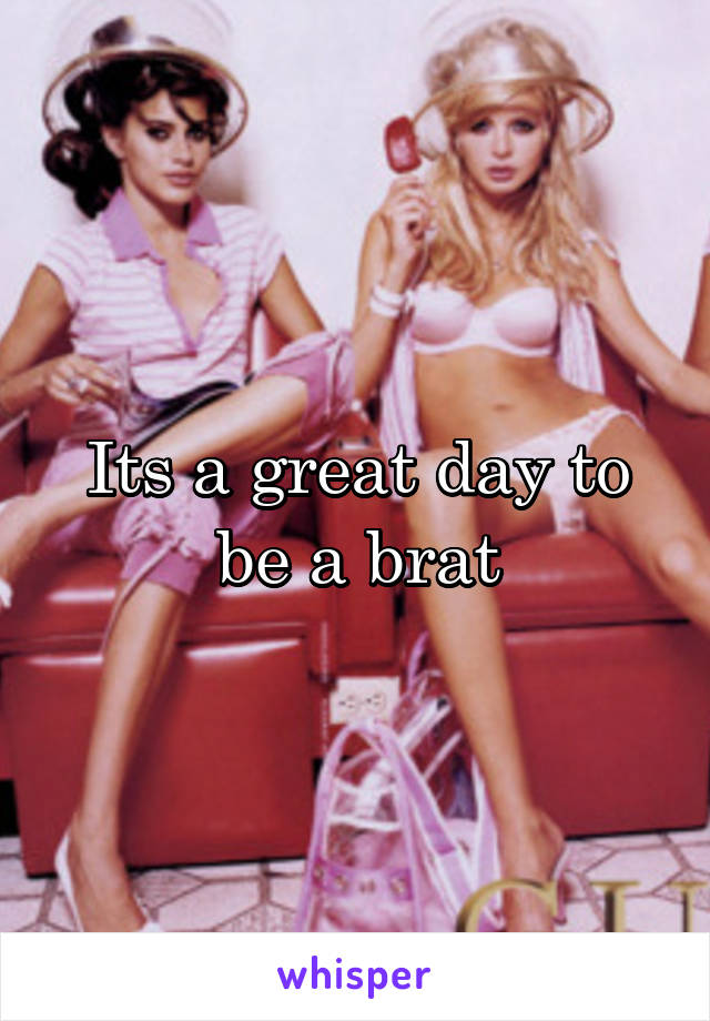 Its a great day to be a brat