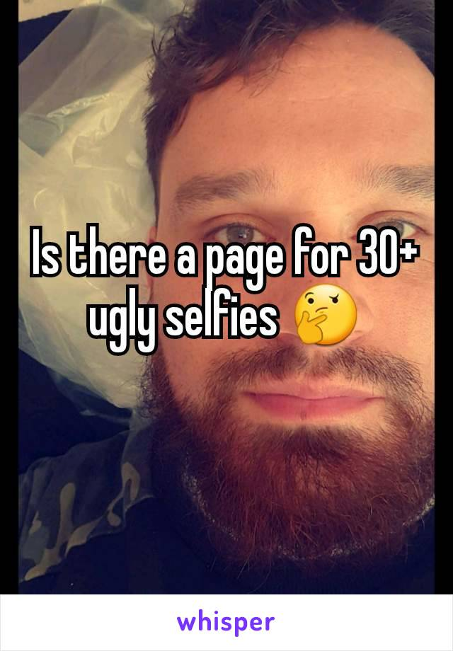 Is there a page for 30+ ugly selfies 🤔