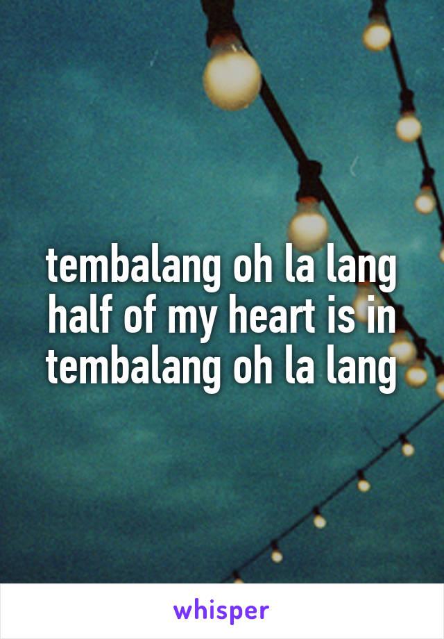 tembalang oh la lang half of my heart is in tembalang oh la lang