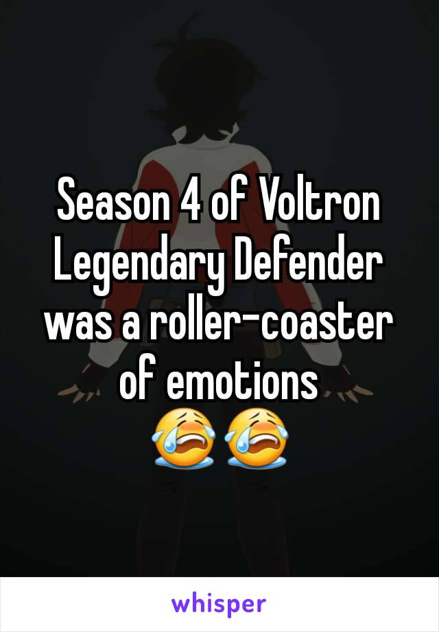 Season 4 of Voltron Legendary Defender was a roller-coaster of emotions 😭😭