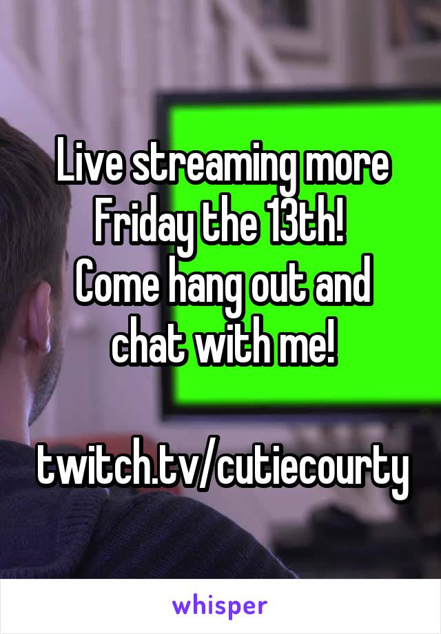 Live streaming more Friday the 13th!  Come hang out and chat with me!  twitch.tv/cutiecourty