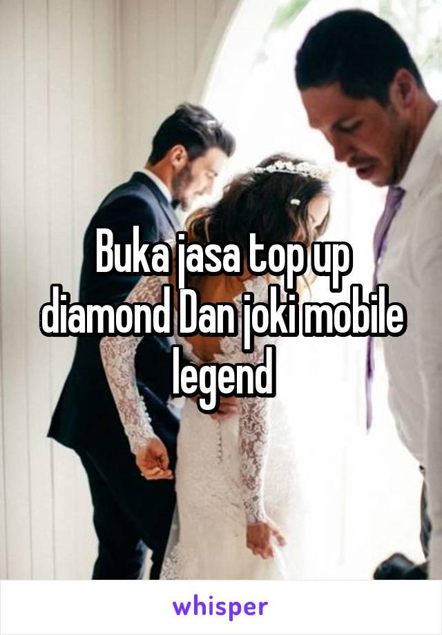 Buka jasa top up diamond Dan joki mobile legend
