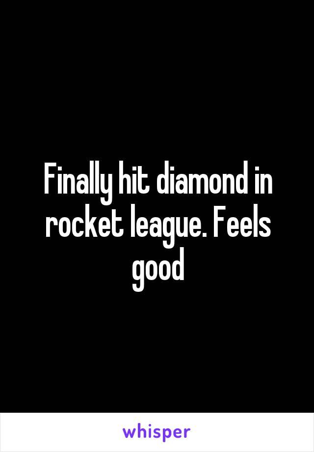 Finally hit diamond in rocket league. Feels good