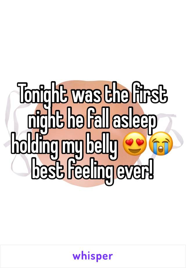 Tonight was the first night he fall asleep holding my belly 😍😭 best feeling ever!