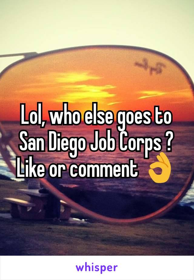 Lol, who else goes to San Diego Job Corps ? Like or comment 👌