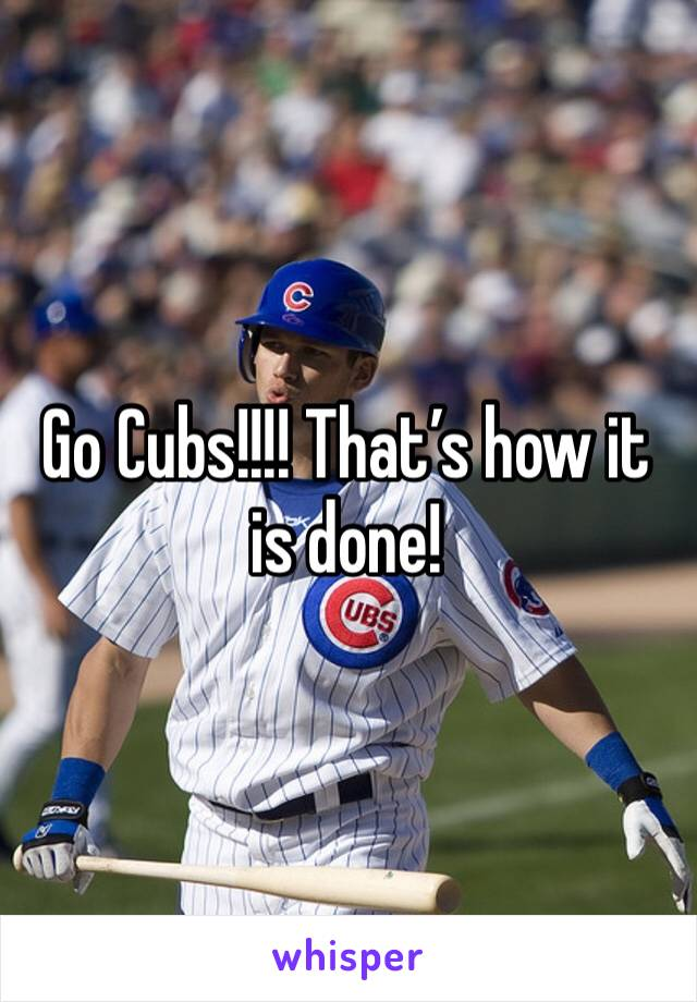 Go Cubs!!!! That's how it is done!