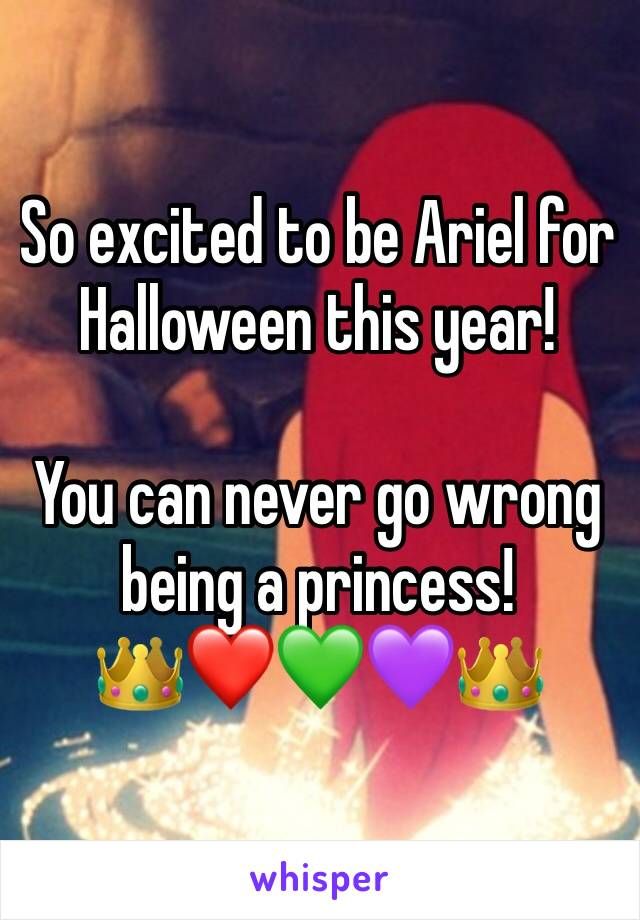 So excited to be Ariel for Halloween this year!   You can never go wrong being a princess!  👑❤️💚💜👑