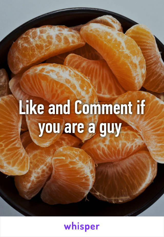 Like and Comment if you are a guy