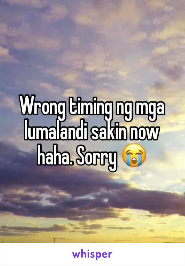 Wrong timing ng mga lumalandi sakin now haha. Sorry 😭