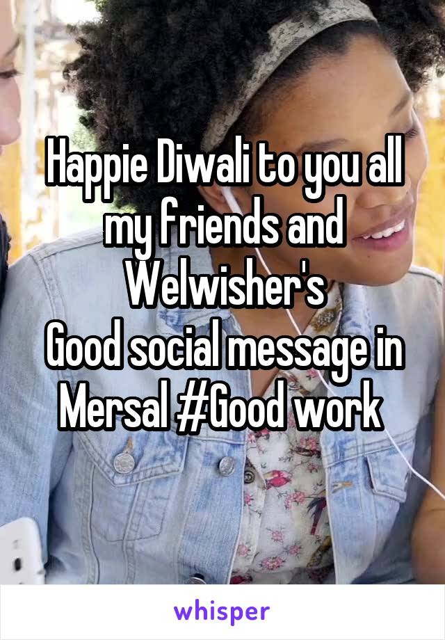 Happie Diwali to you all my friends and Welwisher's Good social message in Mersal #Good work