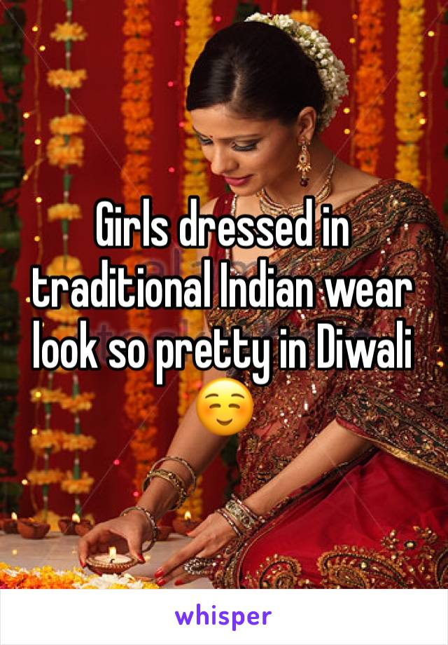 Girls dressed in traditional Indian wear look so pretty in Diwali ☺️