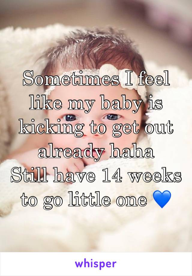 Sometimes I feel like my baby is kicking to get out already haha  Still have 14 weeks to go little one 💙