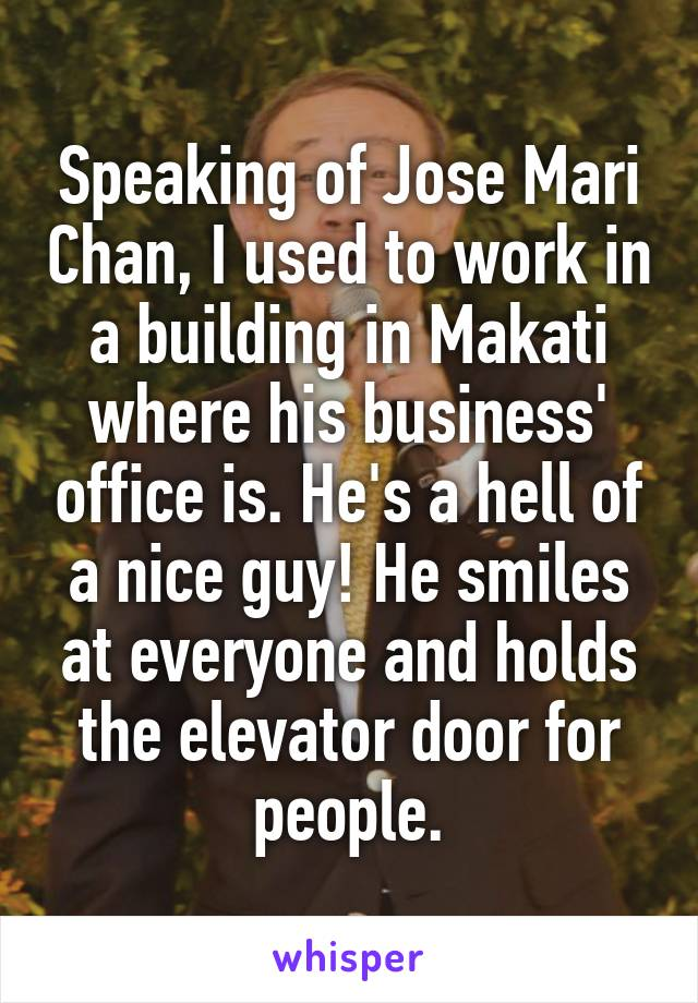 Speaking of Jose Mari Chan, I used to work in a building in Makati where his business' office is. He's a hell of a nice guy! He smiles at everyone and holds the elevator door for people.
