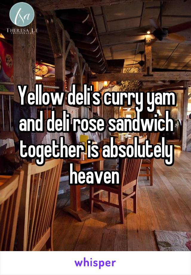 Yellow deli's curry yam and deli rose sandwich together is absolutely heaven