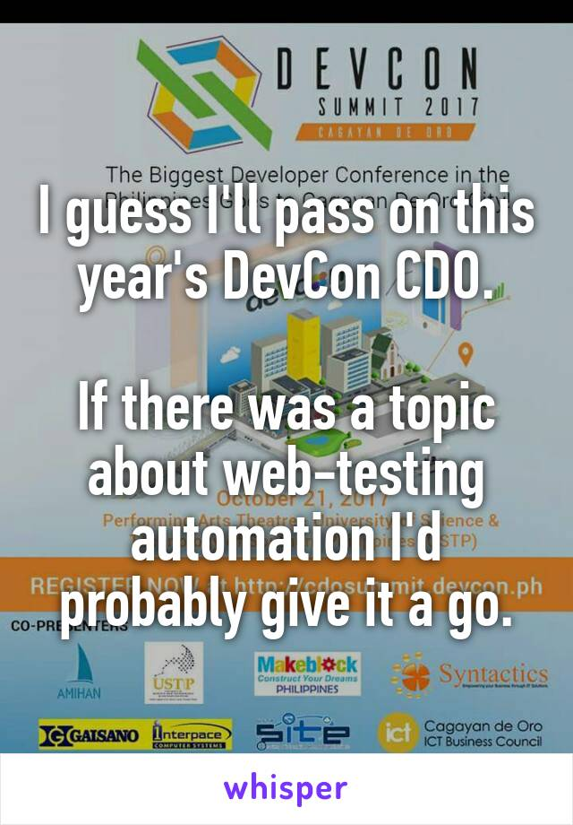 I guess I'll pass on this year's DevCon CDO.  If there was a topic about web-testing automation I'd probably give it a go.