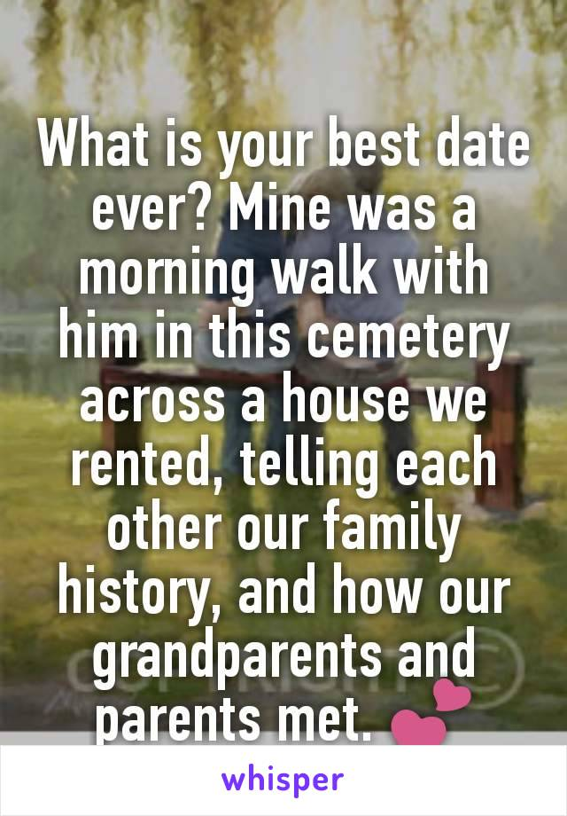What is your best date ever? Mine was a morning walk with him in this cemetery across a house we rented, telling each other our family history, and how our grandparents and parents met. 💕