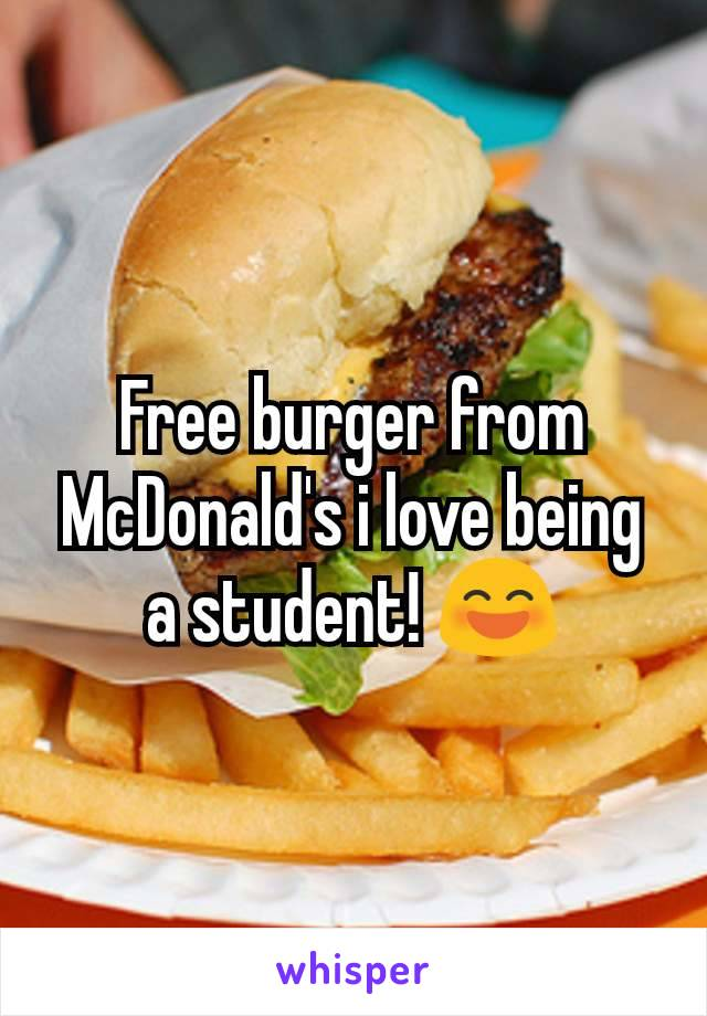 Free burger from McDonald's i love being a student! 😄