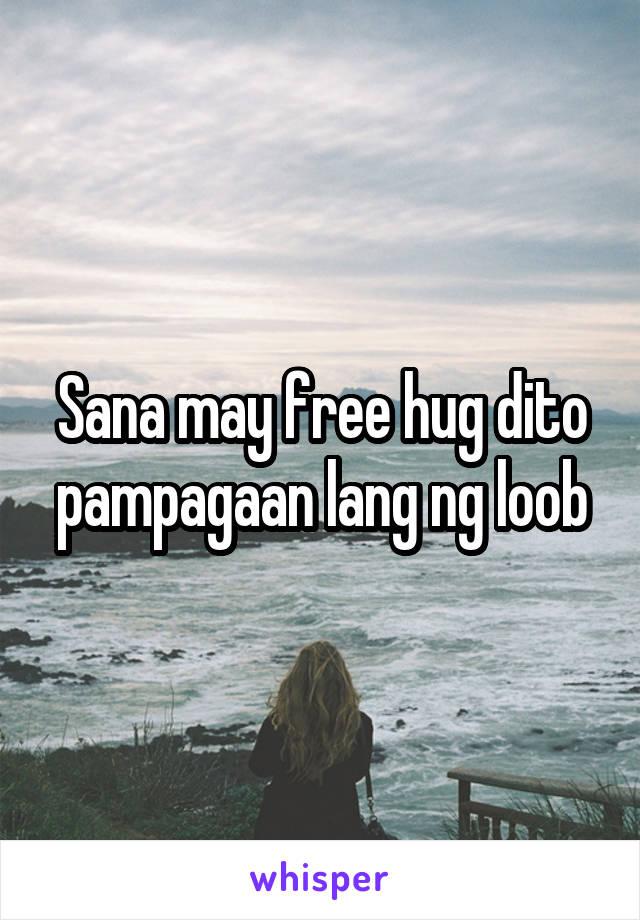 Sana may free hug dito pampagaan lang ng loob