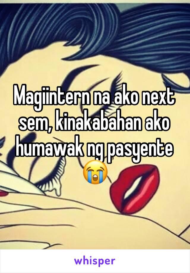 Magiintern na ako next sem, kinakabahan ako humawak ng pasyente 😭