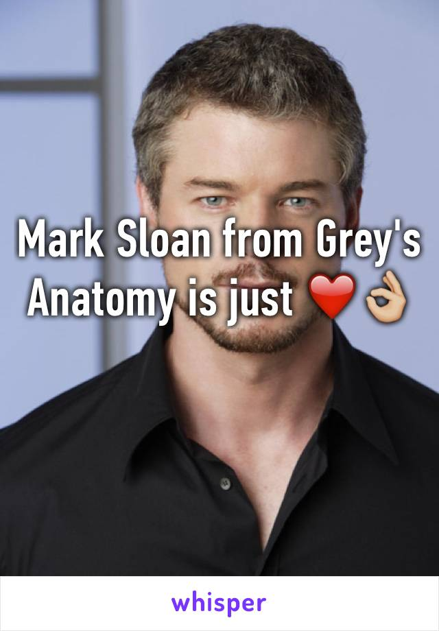 Mark Sloan from Grey's Anatomy is just ❤️👌🏼