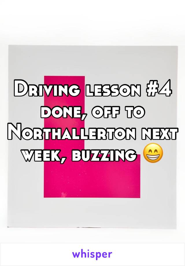 Driving lesson #4 done, off to Northallerton next week, buzzing 😁