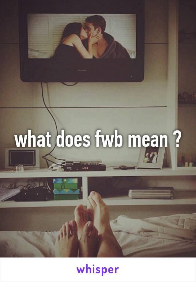 what does fwb mean ?