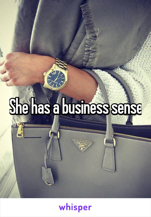 She has a business sense