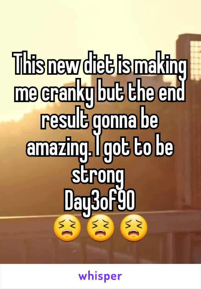 This new diet is making me cranky but the end result gonna be amazing. I got to be strong  Day3of90 😣😣😣