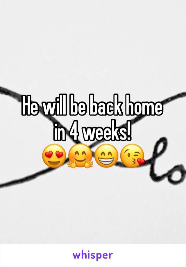 He will be back home in 4 weeks! 😍🤗😁😘