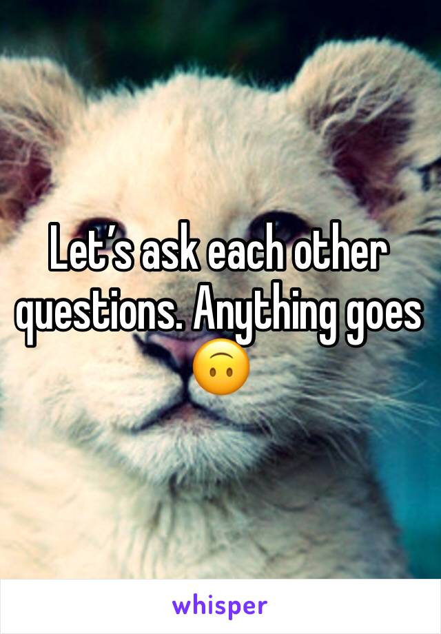 Let's ask each other questions. Anything goes 🙃