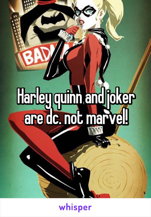 Harley quinn and joker are dc. not marvel!