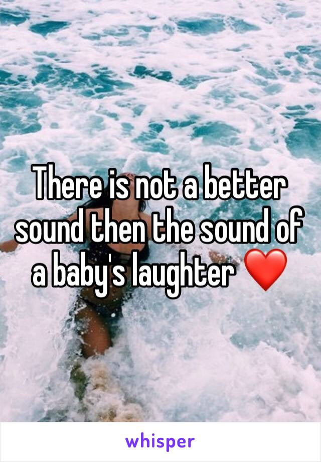 There is not a better sound then the sound of a baby's laughter ❤️