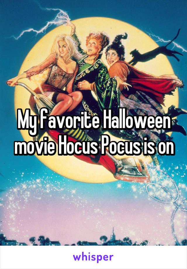 My favorite Halloween movie Hocus Pocus is on