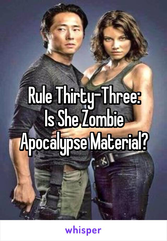 Rule Thirty-Three: Is She Zombie Apocalypse Material?