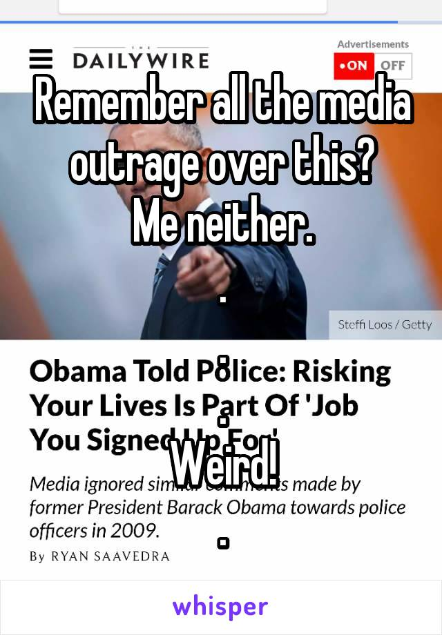 Remember all the media outrage over this? Me neither. . . . Weird! .