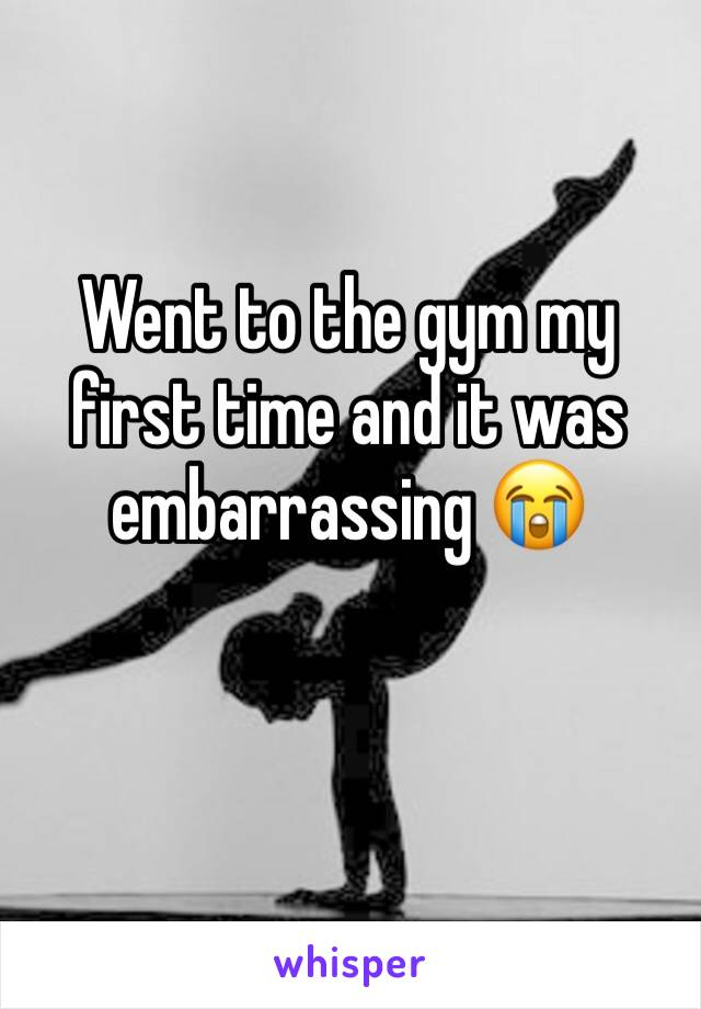 Went to the gym my first time and it was embarrassing 😭