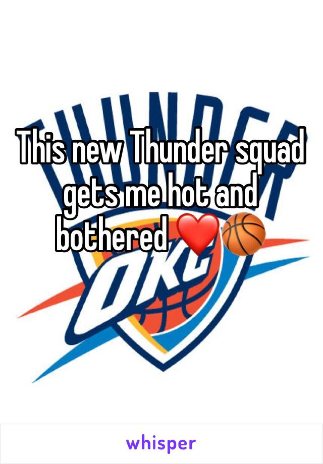 This new Thunder squad gets me hot and bothered ❤️🏀