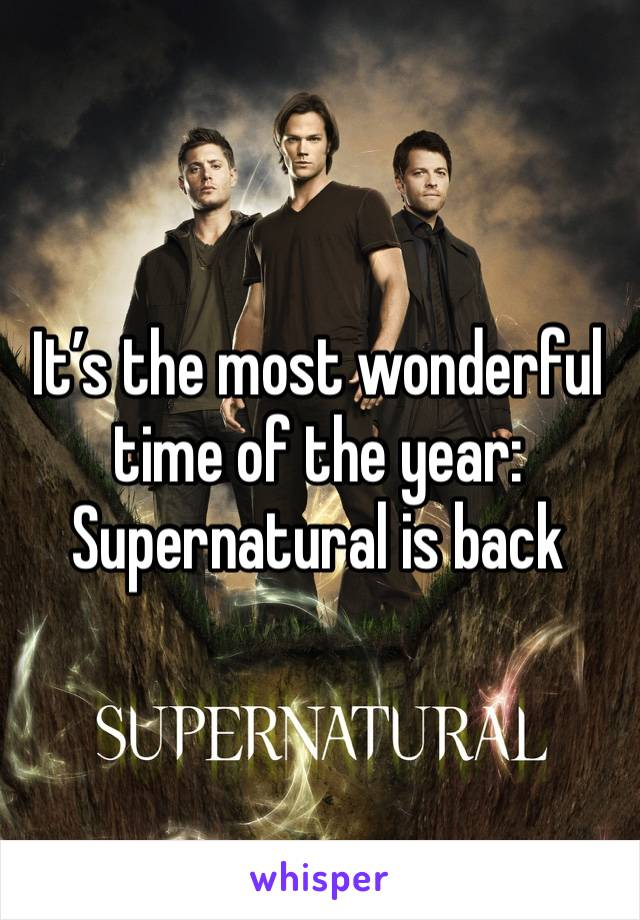 It's the most wonderful time of the year: Supernatural is back
