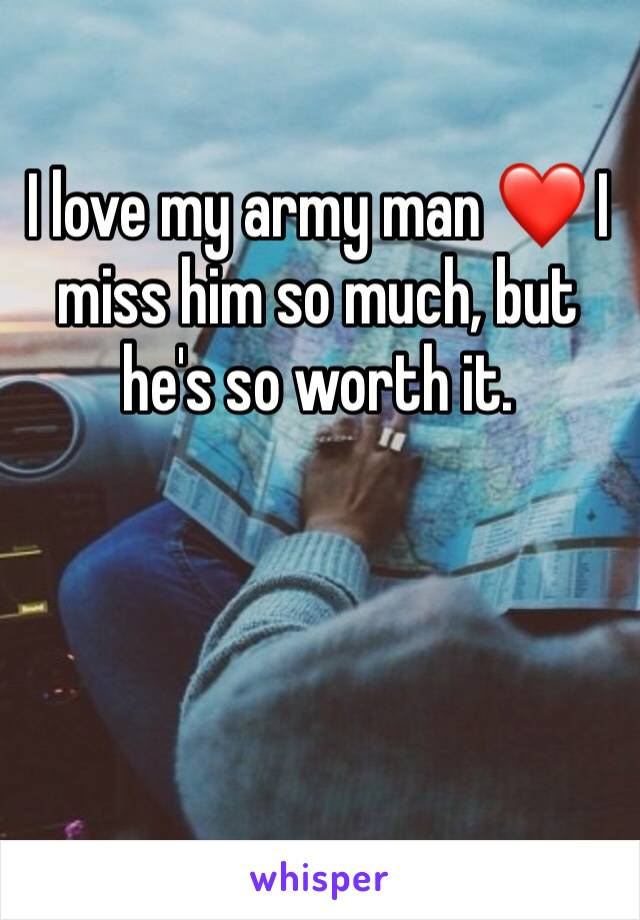 I love my army man ❤️ I miss him so much, but he's so worth it.