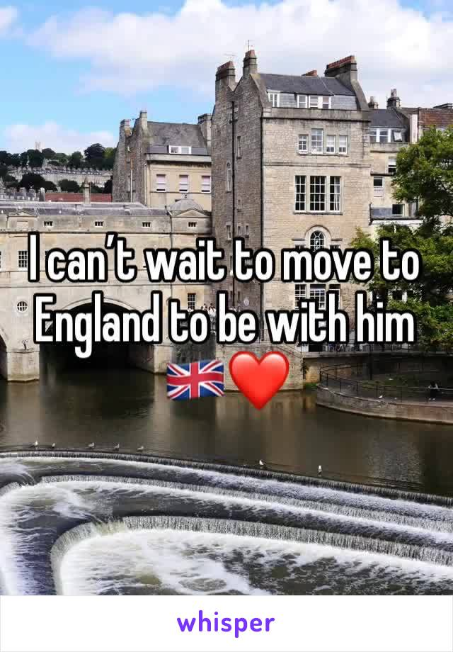 I can't wait to move to England to be with him 🇬🇧❤️