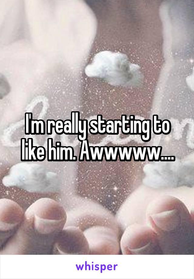 I'm really starting to like him. Awwwww....