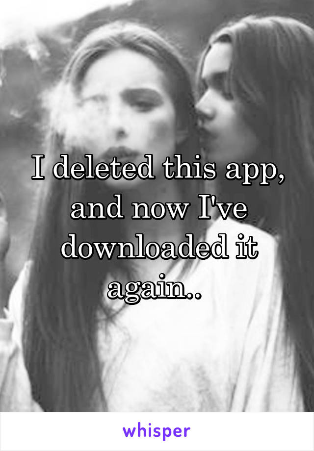 I deleted this app, and now I've downloaded it again..
