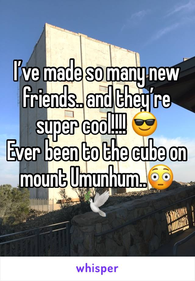I've made so many new friends.. and they're super cool!!!! 😎 Ever been to the cube on mount Umunhum..😳 🕊