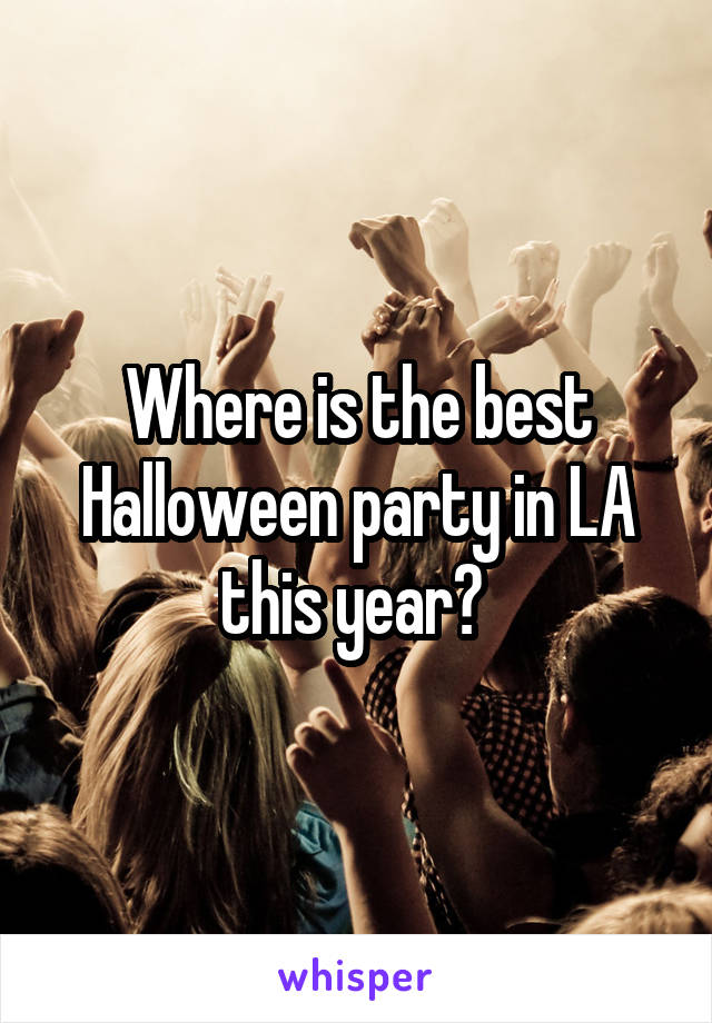 Where is the best Halloween party in LA this year?