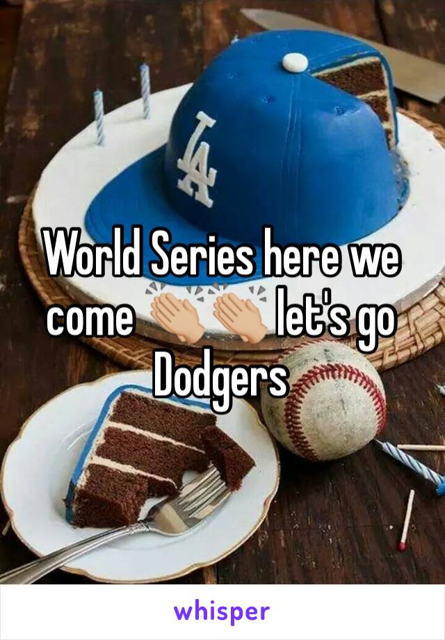 World Series here we come 👏🏼👏🏼 let's go Dodgers